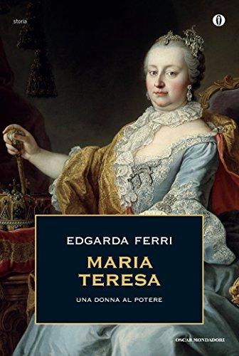 Maria Teresa: Una donna al potere