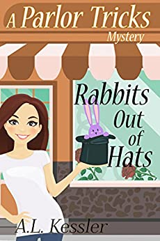 Rabbits Out of Hats (A Parlor Tricks Mystery Book 1) by [A.L. Kessler]