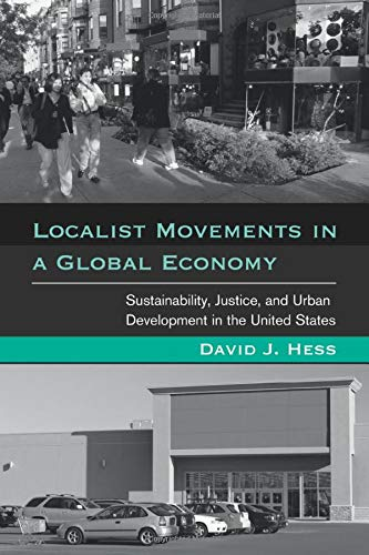 Localist Movements in a Global Economy (Urban and Industrial Environments): Sustainability, Justice, and Urban Developme