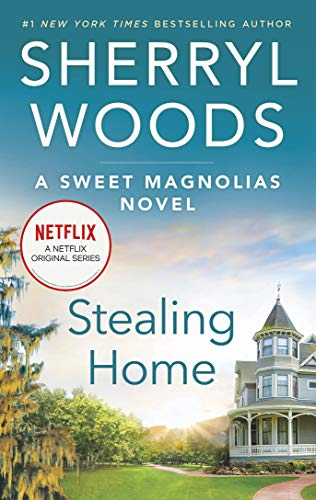 Stealing Home (Sweet Magnolias, book 1) by Sherryl Woods