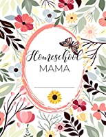 Homeschool Mama: Daily Assignment Tracker and Record Book Planner For One Student | Academic Calendar Year | Pretty Pink Bloom Florals (Homeschooling Family Organizer)