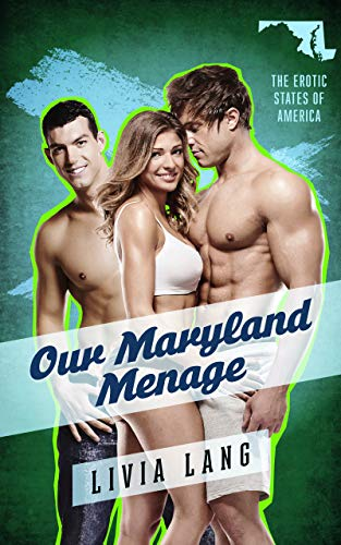Our Maryland Menage (The Erotic States of America Book 4)