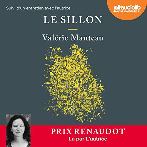 Le Sillon                   De :                                                                                                                                 Valérie Manteau                               Lu par :                                                                                                                                 Valérie Manteau                      Durée : 5 h et 21 min     Pas de notations     Global 0,0