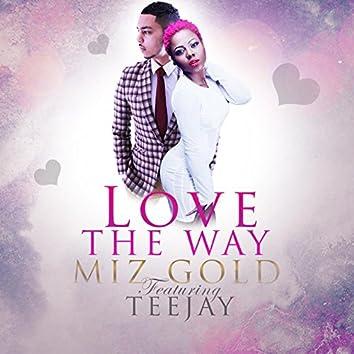 Love the Way (feat. Teejay)