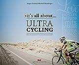 it's all about ... Ultracycling: Über die Faszination von Langstreckenrennen