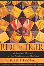 Julius Evola: Ride the Tiger : A Survival Manual for the Aristocrats of the Soul (Hardcover); 2003 Edition