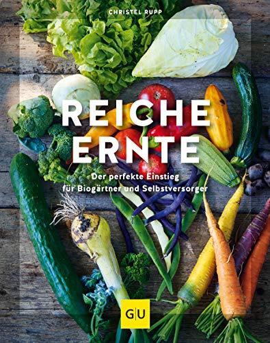 Reiche Ernte: Der perfekte Einstieg für Biogärtner und Selbstversorger. Button: Preisaufkleber 20 € (GU Garten Extra)