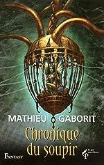Chronique du soupir de Mathieu GABORIT