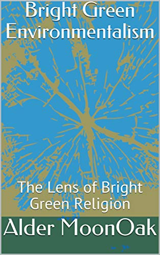 Bright Green Environmentalism: The Lens of Bright Green Religion (English Edition)