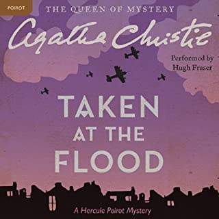 Taken at the Flood     A Hercule Poirot Mystery              By:                                                                                                                                 Agatha Christie                               Narrated by:                                                                                                                                 Hugh Fraser                      Length: 6 hrs and 17 mins     321 ratings     Overall 4.5