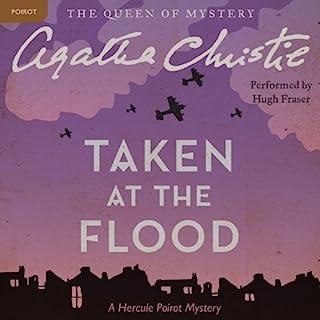 Taken at the Flood     A Hercule Poirot Mystery              Autor:                                                                                                                                 Agatha Christie                               Sprecher:                                                                                                                                 Hugh Fraser                      Spieldauer: 6 Std. und 17 Min.     Noch nicht bewertet     Gesamt 0,0