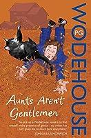 Aunts Aren't Gentleman (Jeeves & Wooster)