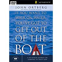 If You Want to Walk on Water, You've Got to Get Out of the Boat: A Six Session Journey on Learning to Trust God [DVD]