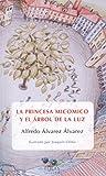 LA PRINCESA MICOMICO Y EL ARBOL DE LA LUZ (ARÁNDANOS)