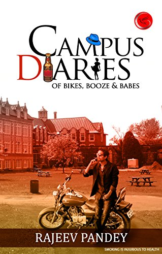 Campus Diaries: Of Bikes, Booze & Babes (English Edition)