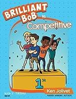 Brilliant Bob is Competitive