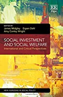 Social Investment and Social Welfare: International and Critical Perspectives (New Horizons in Social Policy)