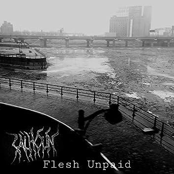 Flesh Unpaid