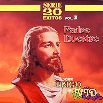 Padre Nuestro - Serie 20 Exitos, Vol. 3