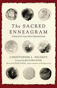 The Sacred Enneagram: Finding Your Unique Path to Spiritual Growth by [Christopher L. Heuertz, Richard Rohr]