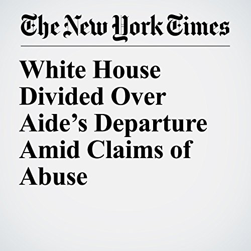 White House Divided Over Aide's Departure Amid Claims of Abuse copertina