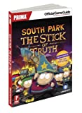 South Park - The Stick of Truth: Prima Official Game Guide (Prima Official Game Guides) by Mike Searle (2014-03-04) - Prima Games - 04/03/2014