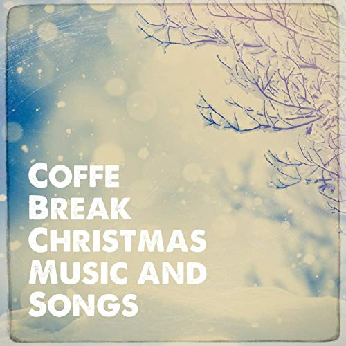 Coffe Break Christmas Music and Songs