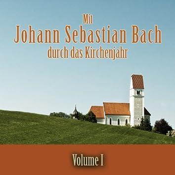 Mit Johann Sebastian Bach durch das Kirchenjahr, Vol. 1