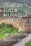 VIAGGIO SULLA MURAGLIA CINESE: INNEDE EDITION: 6