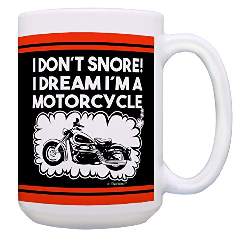 Motorcycle Gifts for Men I Don't Snore Dream I'm a Motorcycle Gift 15-oz Coffee Mug Tea Cup 15oz Black