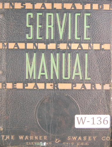 Warner & Swasey 1AC and 2AC Chucking Automatic, M-3200 Lot 32, Service and Parts Manual Year (1954)
