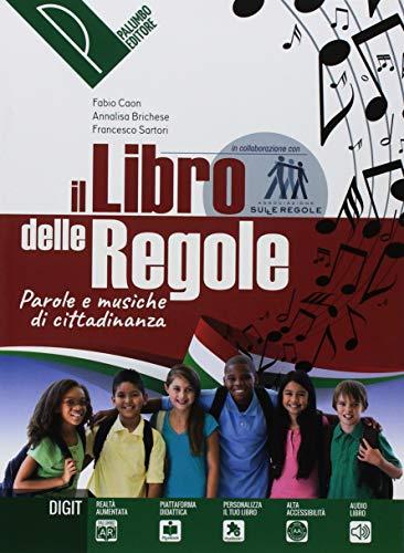 Il libro delle regole. Parole e musiche di cittadinanza. Per la Scuola media. Con ebook. Con espansione online