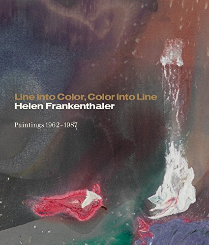 Line into Color, Color into Line: Helen Frankenthaler, Paintings 1962-1987