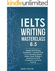 IELTS Writing Masterclass 8.5. Master IELTS Writing Academic + General Task 1 & 2, Including Graphs, Letters, Essay Writing & Grammar for IELTS Academic ... Writing Originals © (IELTS Writing Book)