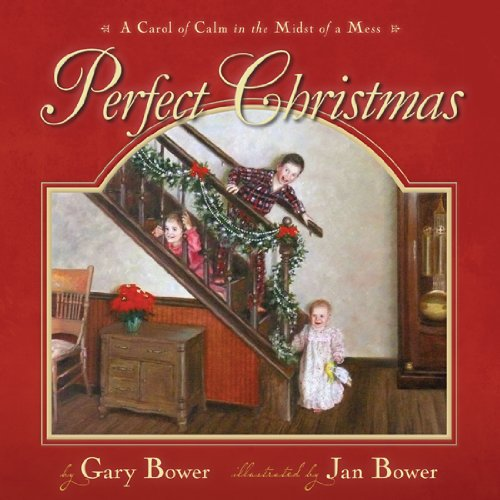 Perfect Christmas: A Carol of Calm in the Midst of the Mess
