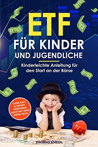 ETF für Kinder und Jugendliche: Kinderleichte Anleitung für den Start an der Börse