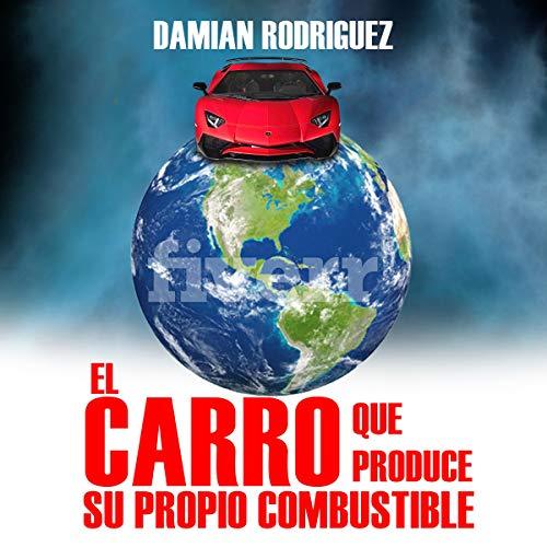 El Carro Que Produce Su Propio Combustible [The Car That Produces Its Own Fuel] cover art