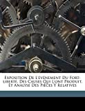 Exposition de L'Evenement Du Fort-Liberte, Des Causes Qui L'Ont Produit, Et Analyse...