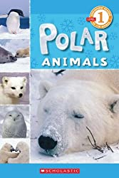 Scholastic Reader Level 1 Polar Animals