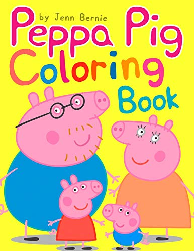 Peppa Pig Coloring Book (Illustrated): 2019 High-quality coloring book. Peppa's and friends adventures. Coloring book for kids ages 2-4, 4-8