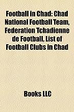 Football in Chad: Chad National Football Team, Fdration Tchadienne de Football, List of Football Clubs in Chad