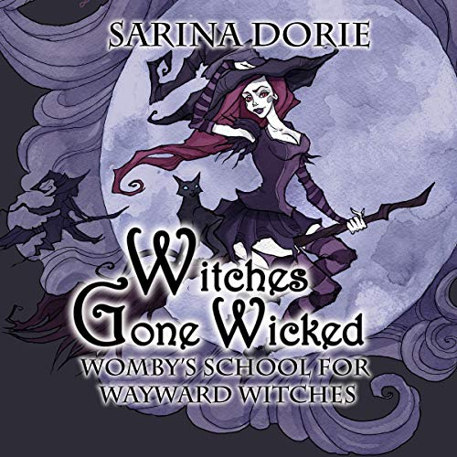 Witches Gone Wicked: A Cozy Witch Mystery cover art
