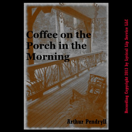Coffee on the Porch in the Morning audiobook cover art