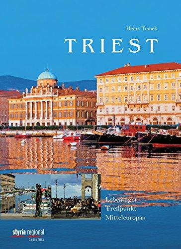 Triest: Lebendiger Treffpunkt Mitteleuropas