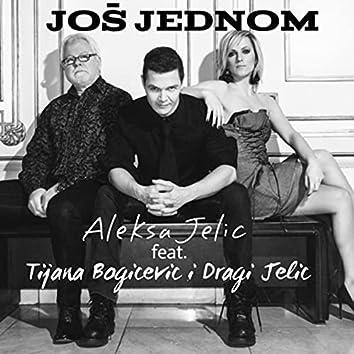 Još jednom (feat. Tijana Bogicevic & Dragi Jelic)