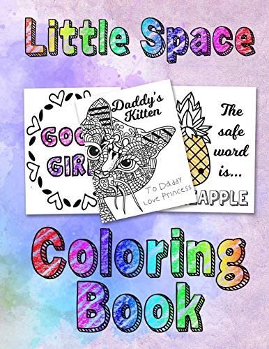 Little Space Coloring Book: For Adults BDSM DDLG ABDL Lifestyle