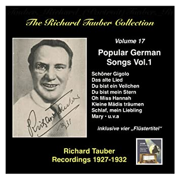 The Richard Tauber Collection, Vol. 17: Popular German Songs, Vol.1 (Recordings 1927 - 1932)