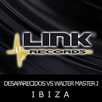 Ibiza (Desaparecidos Vs Walter Master J)
