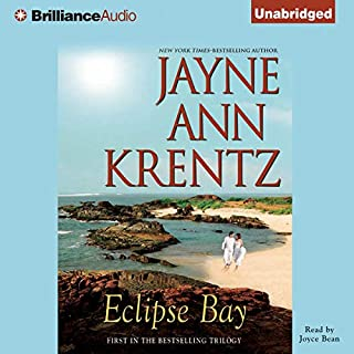 Eclipse Bay     Eclipse Bay Series, Book 1              By:                                                                                                                                 Jayne Ann Krentz                               Narrated by:                                                                                                                                 Joyce Bean                      Length: 9 hrs and 43 mins     2 ratings     Overall 5.0