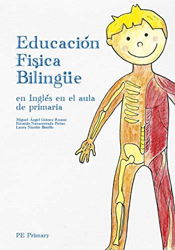 Educación Física Bilingüe: En Inglés en el aula de Primaria (Colección Cuadernos EF Bilingüe nº 1)